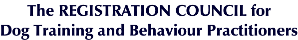 The Registration Council for Dog Training and Behaviour Practitioners
